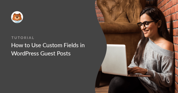 Custom fields in WordPress guest posts