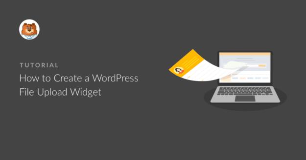 how-to-create-a-wordpress-file-upload-widget_g