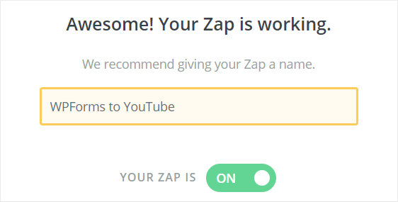 Turn on WPForms to YouTube zap to allow users to upload videos