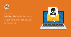 avoid-wpforms-pro-nulled-7-reasons