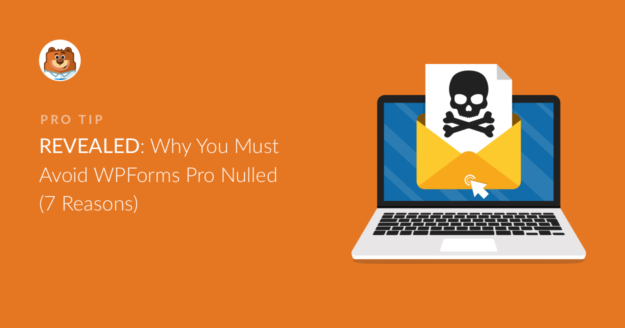 avoid-wpforms-pro-nulled-7-reasons
