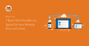 Best CDN providers to speed up your website (pros and cons)