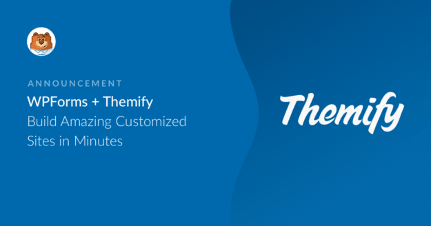 wpforms-plus-themify-build-amazing-customized-sites-in-minutes