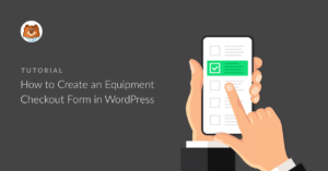 how-to-create-an-equipment-checkout-form-in-wordpress
