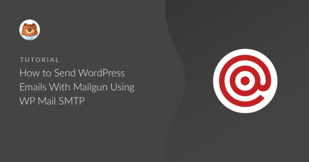 how-to-send-wordpress-emails-with-mailgun-using-wp-mail-smtp