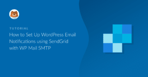 how-to-set-up-wordpress-email-notifications-using-sendgrid-with-wp-mail-smtp