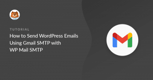 Send WordPress Emails With Gmail SMTP