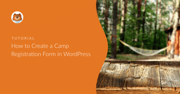 how-to-create-a-camp-registration-form-in-wordpress_o