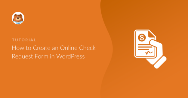 how-to-create-an-online-check-request-form-in-wordpress_o