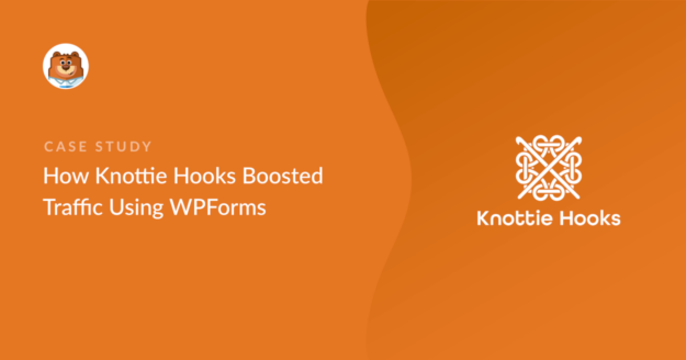 how-knottie-hooks-boosted-traffic-using-wpforms_o