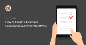 how-to-create-a-customer-cancellation-survey-in-wordpress_g