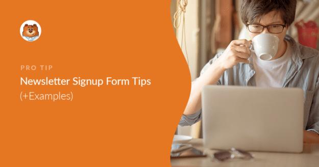 Newsletter Signup Form tips