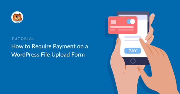 Require payment on a file upload form
