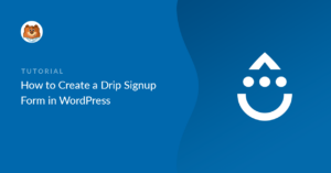 Create a Drip Signup Form in WordPress