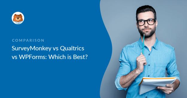 SurveyMonkey vs Qualtrics vs WPForms