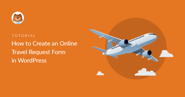how-to-create-an-online-travel-request-form-in-wordpress_o