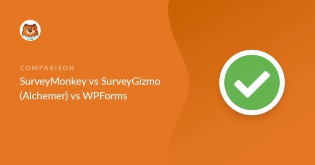 SurveyMonkey vs SurveyGizmo (Alchemer) vs WPForms
