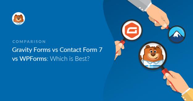 Gravity Forms vs Contact Form 7 vs WPForms