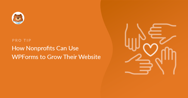 how-nonprofits-can-use-wpforms-to-grow-their-website