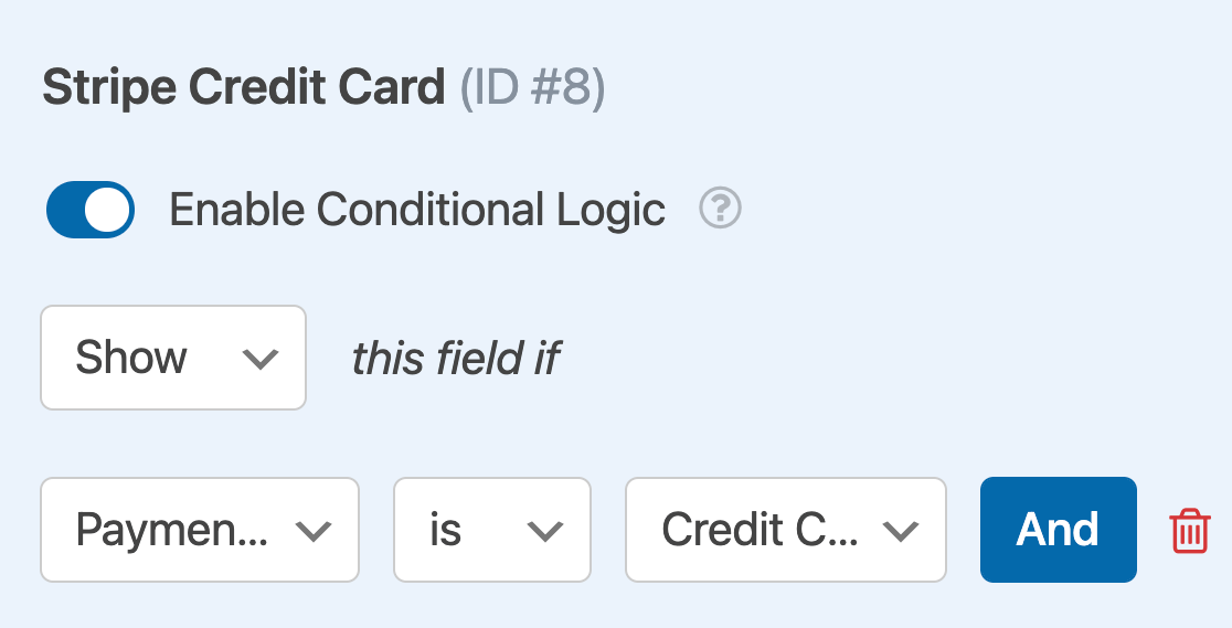 """Creating a conditional logic rule to show a Stripe Credit Card field if a user selects """"Credit Card"""" from a payment method Multiple Choice field"""