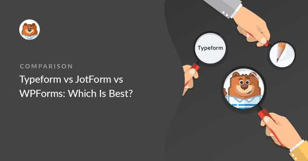 Typeform vs JotForm vs WPForms