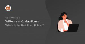 WPForms vs Caldera Forms