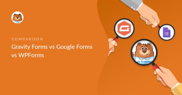 Gravity Forms vs Google Forms vs WPForms