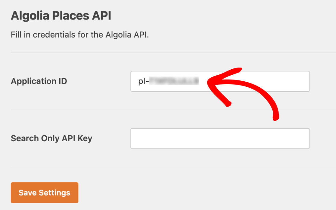 Application ID Settings in Algolia Settings></p> <p>Then, head back over to your Algolia settings and copy your app's <strong>Search-Only API Key</strong>.</p> <p><img src=