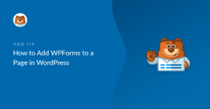 how-to-add-wpforms-to-a-page-in-wordpress