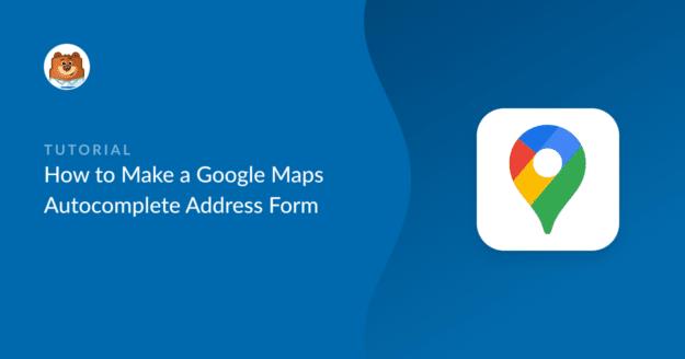 how-to-make-a-google-maps-autocomplete-address-form