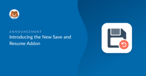 Introducing the Save and Resume Addon for WPForms
