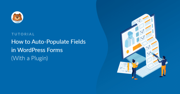 How to Auto Populate Fields in WordPress Forms